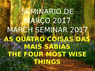 2a-Aula-Seminario-Marco-2017_As-4-coisas-das-mais-sabias_Os-gafanhotos-e-as-aranhas_15-01-17.pptx