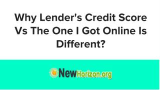 Why Lenders Credit Score Vs The One I Got Online Is Different.pdf