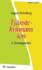 August Strindberg - Tjänstekvinnans son, 2 - Jäsningstiden [ prosa ] [1a tryckta utgåva 1886, Senaste tryckta utgåva 1999, 270 s. ].pdf